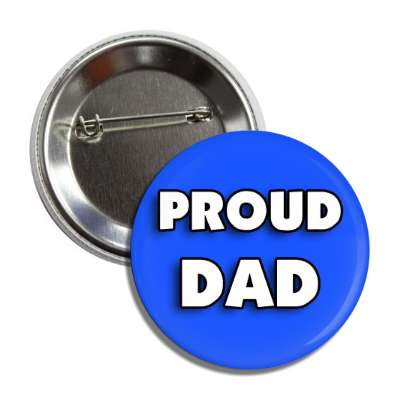 proud dad blue bold button