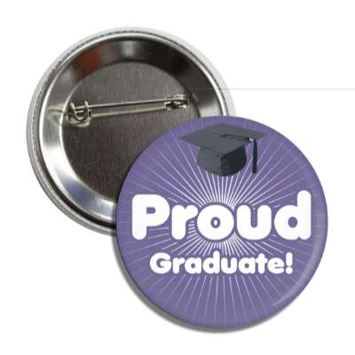 proud graduate blue rays cap button