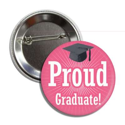 proud graduate pink rays cap button