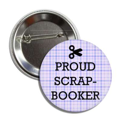 proud scrapbooker scissors button