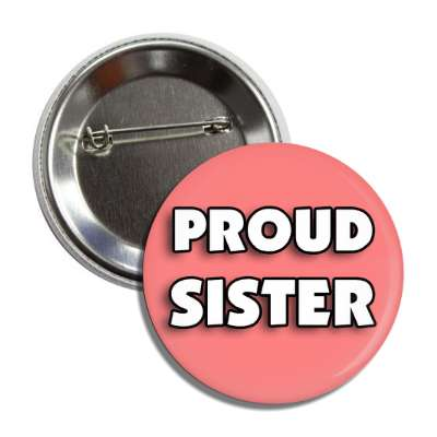 proud sister pink bold button