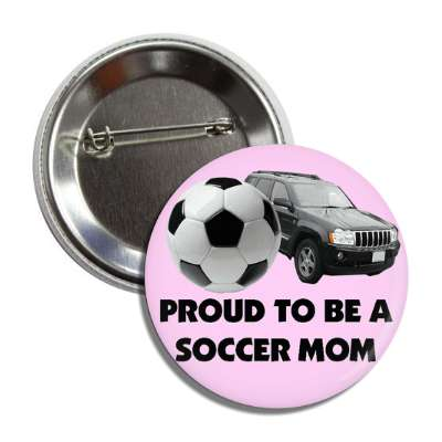 proud to be a soccer mom pink van soccerball button