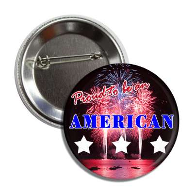 proud to be an american stars fireworks red white blue button
