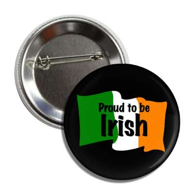 proud to be irish flag black button