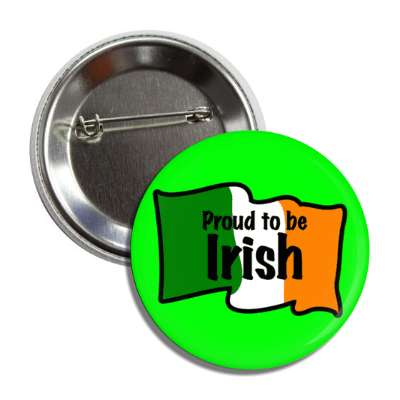 proud to be irish flag green button