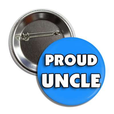 proud uncle medium blue family pride button