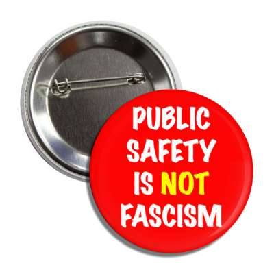 public safety is not fascism button