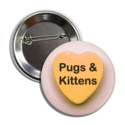 pugs and kittens valentines candy orange heart button