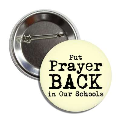 put prayer back in our schools button