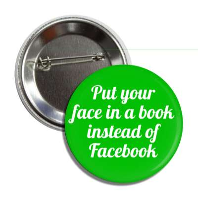 put your face in a book instead of facebook button