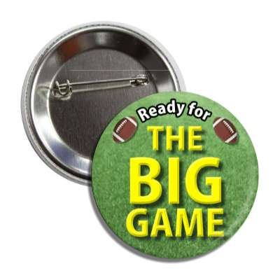 ready for the big game footballs green button