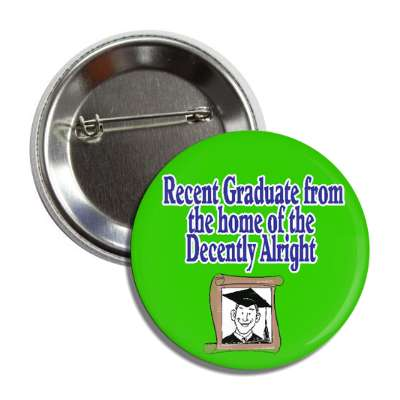 recent decently alright graduate button