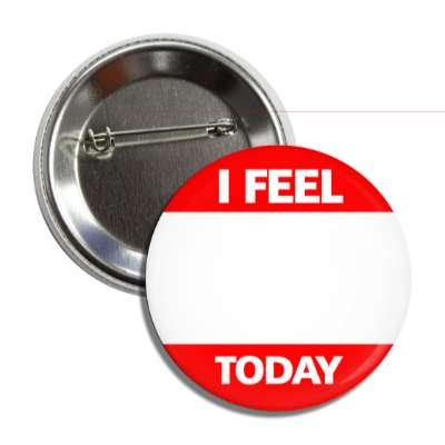 red i feel today button