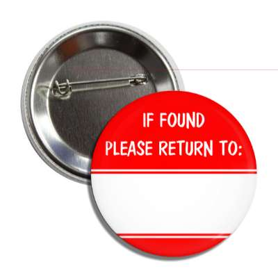 red if found please return to button