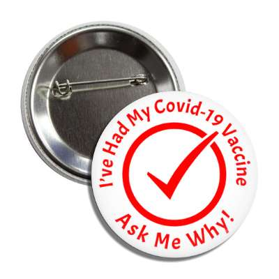 red ive had my covid 19 vaccine ask me why check mark button