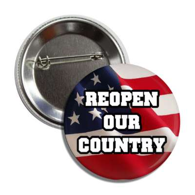 reopen our country us flag button