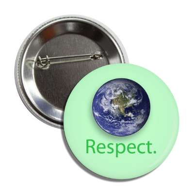 respect planet earth button