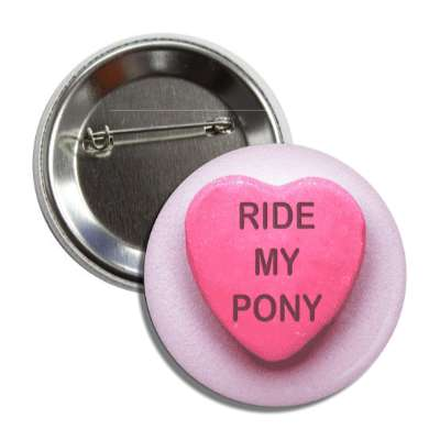 ride my pony pink heart candy button