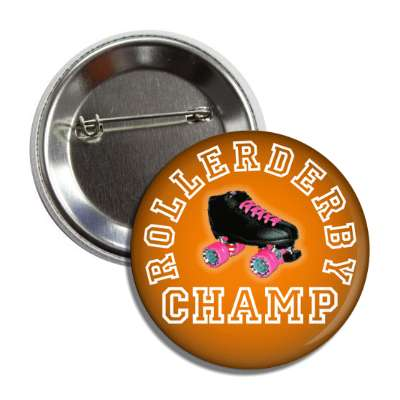 rollerderby champ orange button