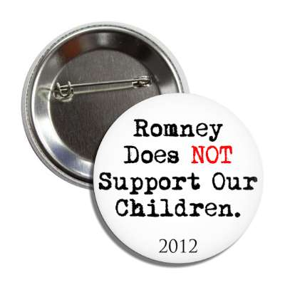 romney does not support our children 2012 button