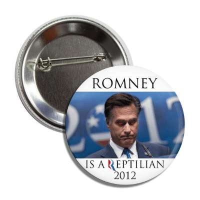 romney is a reptilian 2012 button