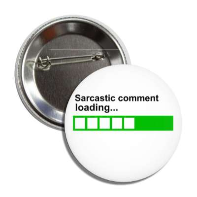 sarcastic comment loading progress bar button