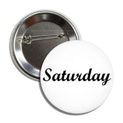saturday weekend cursive button