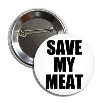 save my meat button