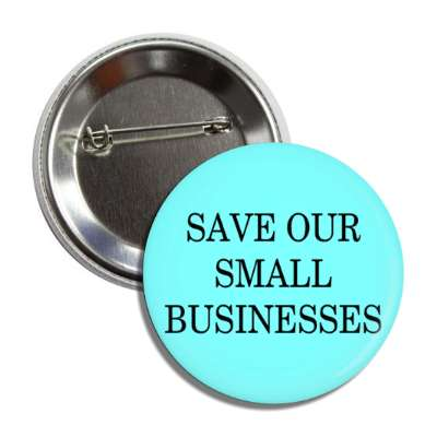 save our small businesses aqua button