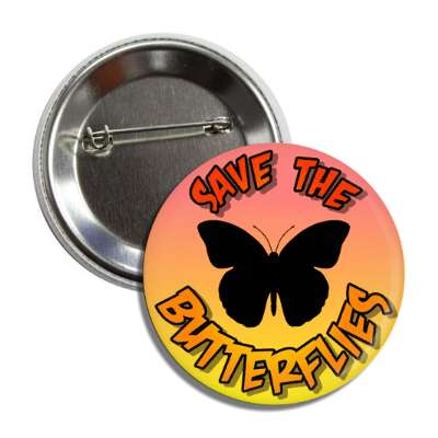 save the butterflies insect silhouette button