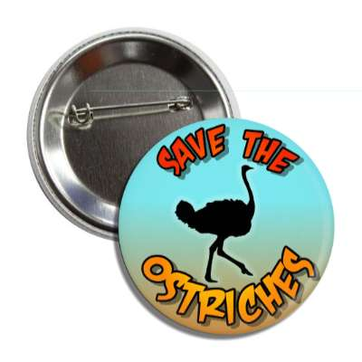 save the ostriches silhouette button