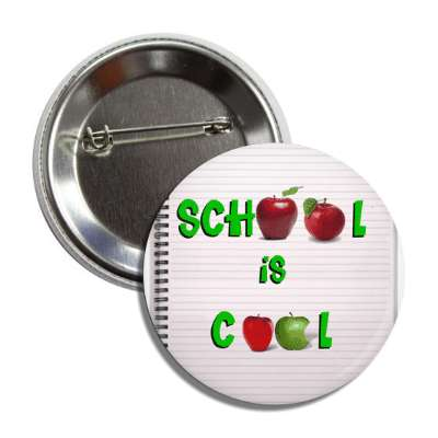 school is cool lined paper apples button