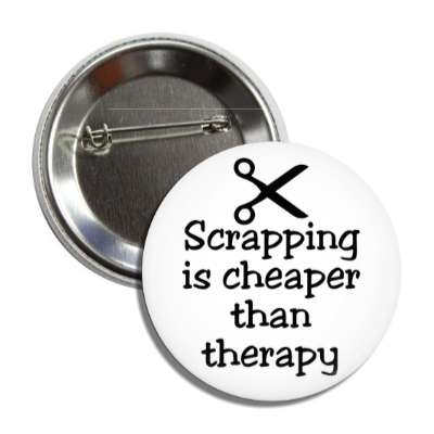scrapping is cheaper than therapy scissors silhouette button
