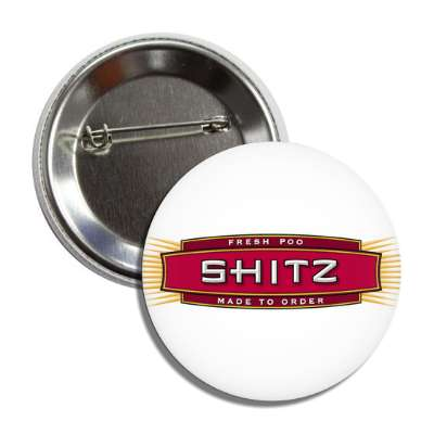 shitz button