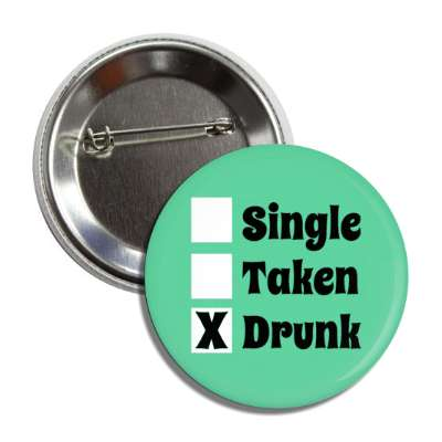 single taken drunk checklist button
