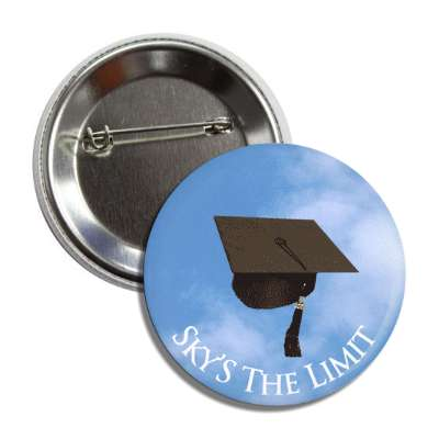 skys the limit graduation cap clouds button
