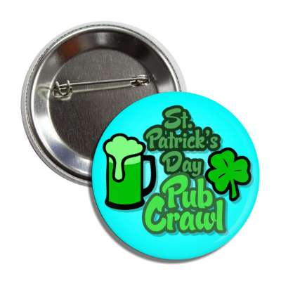 st patricks day pub crawl aqua beer shamrock button