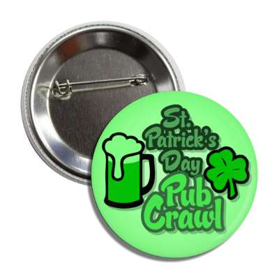 st patricks day pub crawl light green beer shamrock button