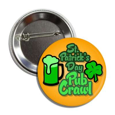 st patricks day pub crawl orange beer shamrock button