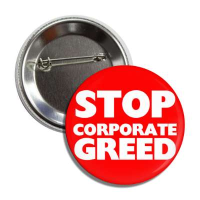 stop corporate greed button