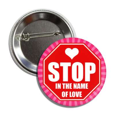 stop in the name of love hot pink rays button