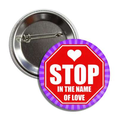 stop in the name of love stopsign purple rays button