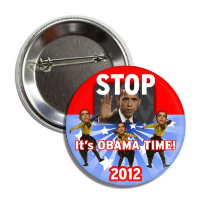 stop its obama time 2012 button