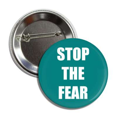 stop the fear teal button