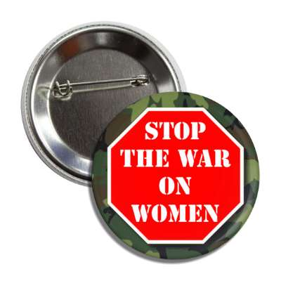stop the war on women stopsign camouflage button