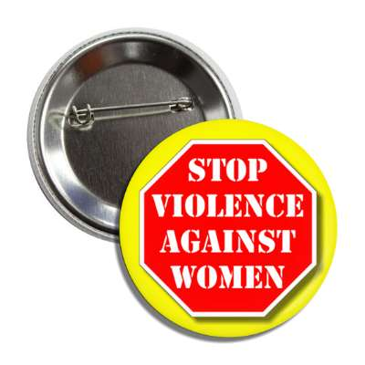 stop violence against women stopsign yellow button
