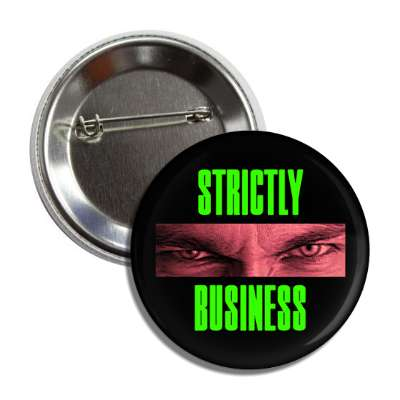 strictly business angry face button