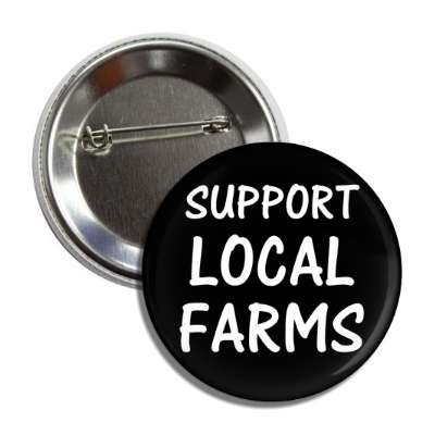 support local farms button