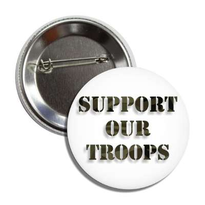 support our troops white stencil camouflage button