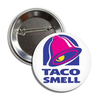 taco smell button